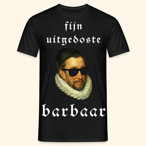 Fijn Uitgedoste Barbaar - Mannen T-shirt