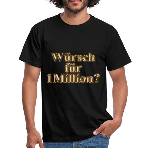 Würsch für 1Million - Männer T-Shirt