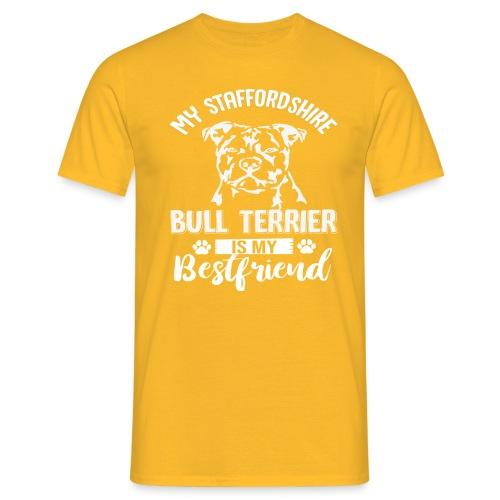 STAFFORSHIR- BULLTERRIER-BEST-FRIEND - Männer T-Shirt