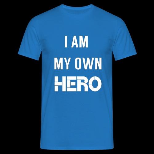 I AM MY OWN HERO - Men's T-Shirt