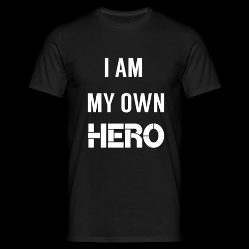 I AM MY OWN HERO - Men's T-Shirt