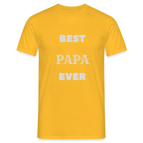 Best Papa Ever - T-shirt Homme