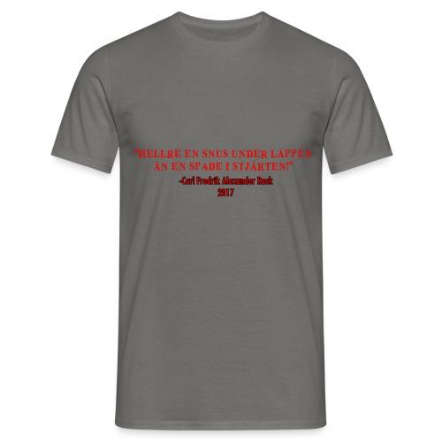 Hellre en snus under läppen - T-shirt herr
