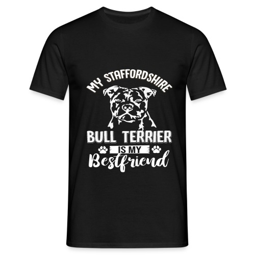 STAFFORSHIR- BULLTERRIER-BEST-FRIEND - Männer T-Shirt