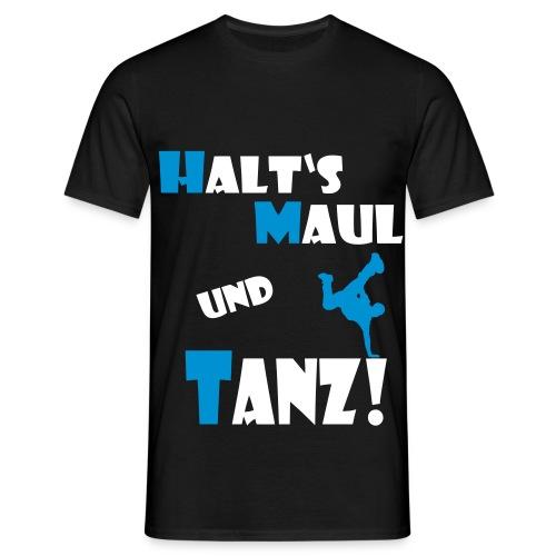 halts maul und tanz 2farbig - Männer T-Shirt