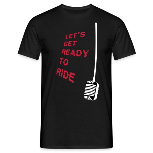 Let´s Get Ready To Ride - Männer T-Shirt