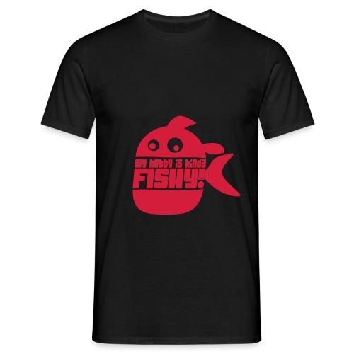My hobby is kinda fishy - T-skjorte for menn
