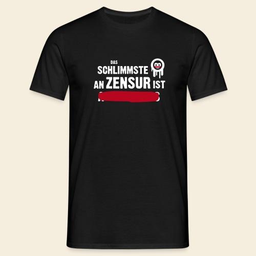 dasschlimmsteanzensur - Männer T-Shirt