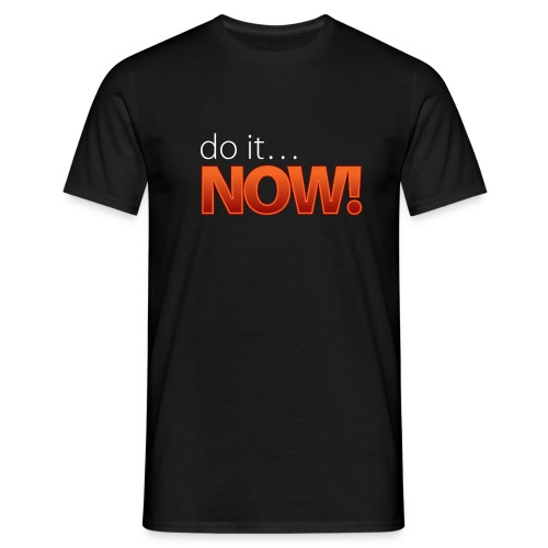 do it now 2 - Männer T-Shirt