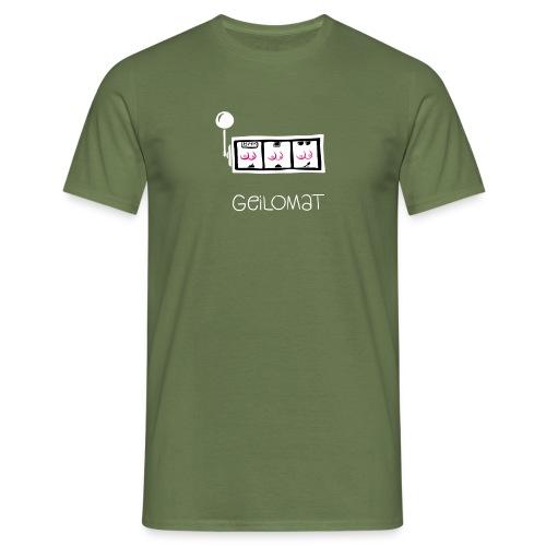 Geilomat - Männer T-Shirt