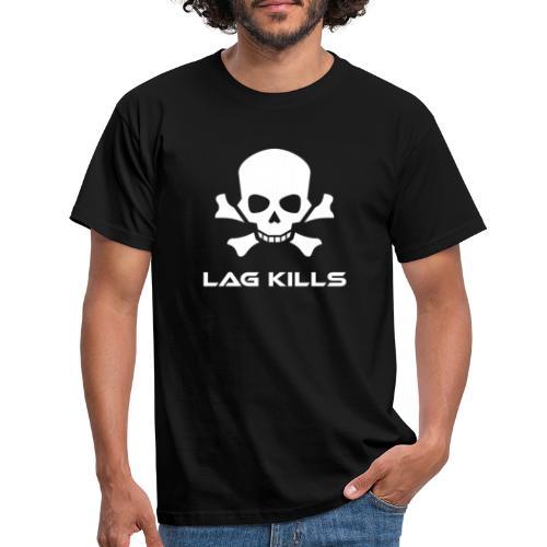 Lag Kills T-Shirt - Männer T-Shirt