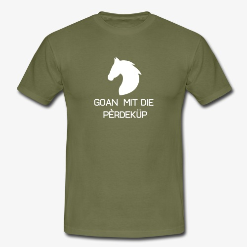 Goan mit die pèrdeküp - Mannen T-shirt