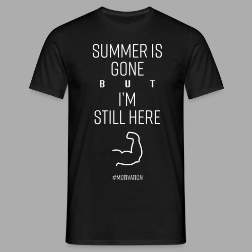 SUMMER IS GONE but I'M STILL HERE - Men's T-Shirt