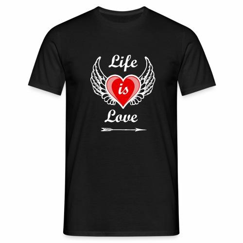 Life is Love - Männer T-Shirt
