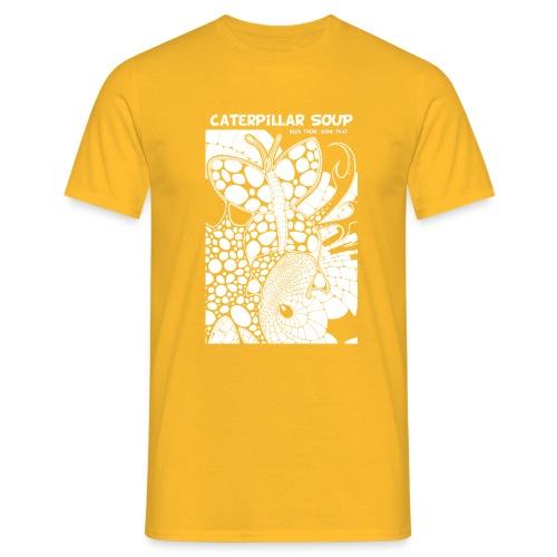 caterpillar soup - Mannen T-shirt