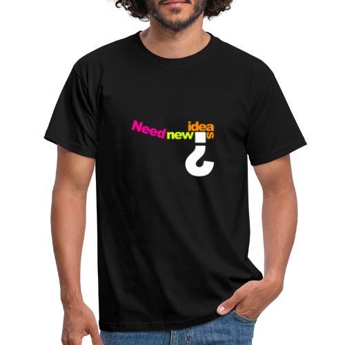 Neu Ideen - Männer T-Shirt