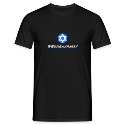 Wir sind auch Juden - Männer T-Shirt