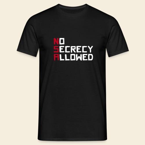 NSA No secrecy allowed - Männer T-Shirt