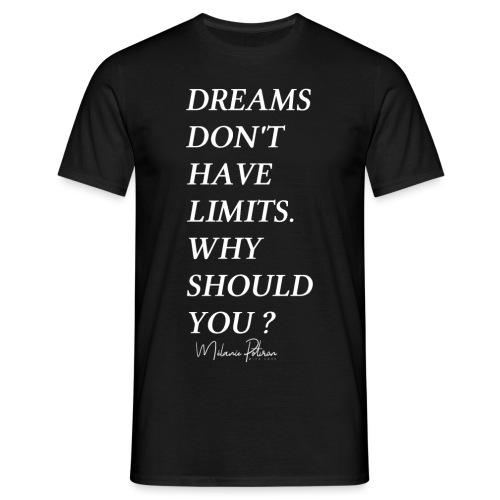 DREAMS DON'T HAVE LIMITS - T-shirt Homme
