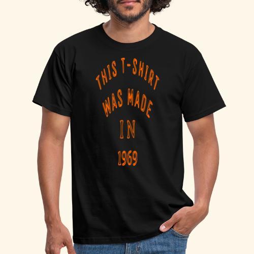 fabriqué en 1969 - T-shirt Homme