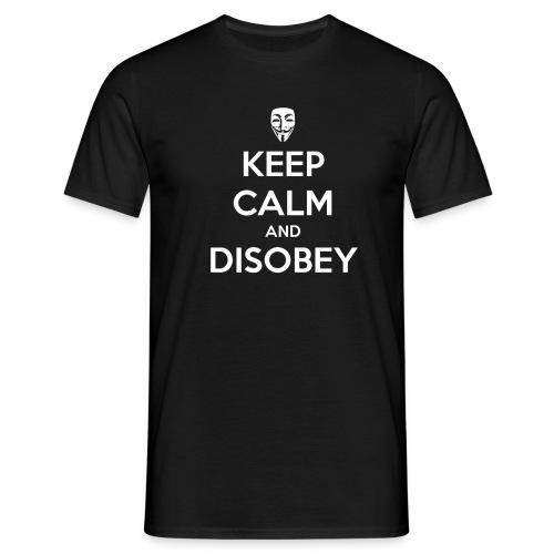 keep calm and disobey bla - Miesten t-paita