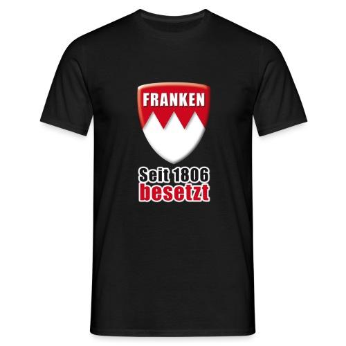 Franken - Seit 1806 besetzt! - Männer T-Shirt