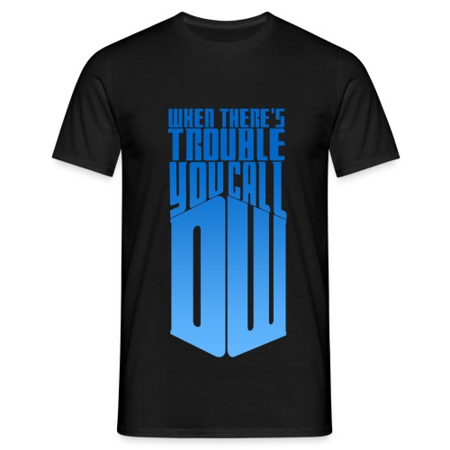 When There s Trouble Design - Men's T-Shirt