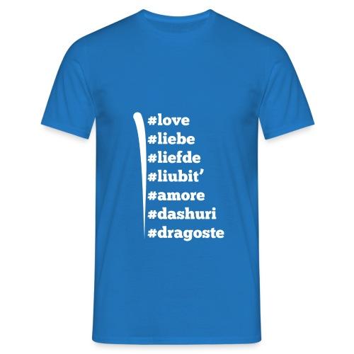 Love Liebe Liefde Liubit Amore Dashuri Dragoste - Männer T-Shirt