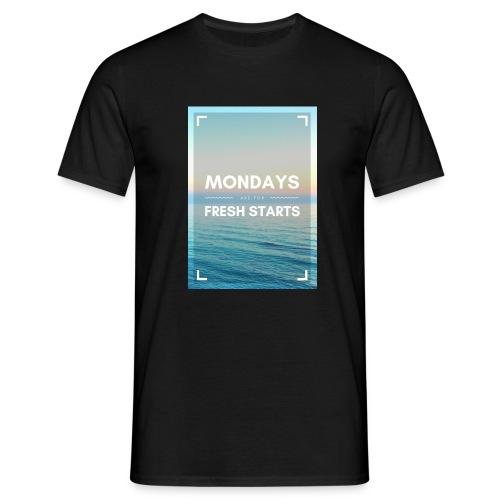 Start in die Woche - Männer T-Shirt