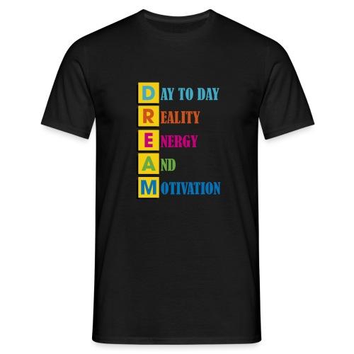 motivazione del giorno sogni - Maglietta da uomo