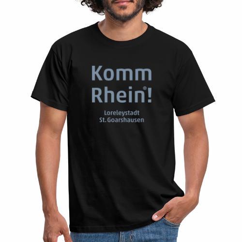 Komm Rhein! Loreleystadt St. Goarshausen - Männer T-Shirt