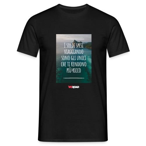 I soldi spesi viaggiando... - Maglietta da uomo