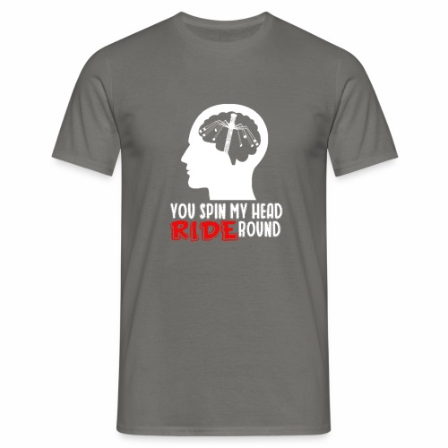 You spin my Head RIDE Round - ParkTube Shirt - Männer T-Shirt