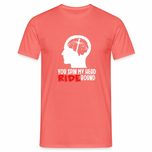 You spin my Head RIDE Round - ParkTube Shirt - Männer T-Shirt