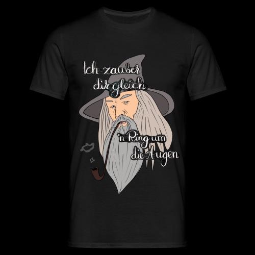 Ich zauber dir gleich nen Ring um die Augen - Männer T-Shirt