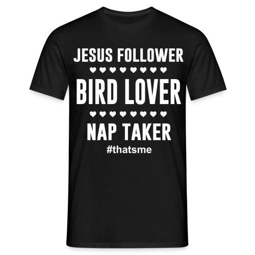 Jesus follower Bird lover nap taker - Men's T-Shirt