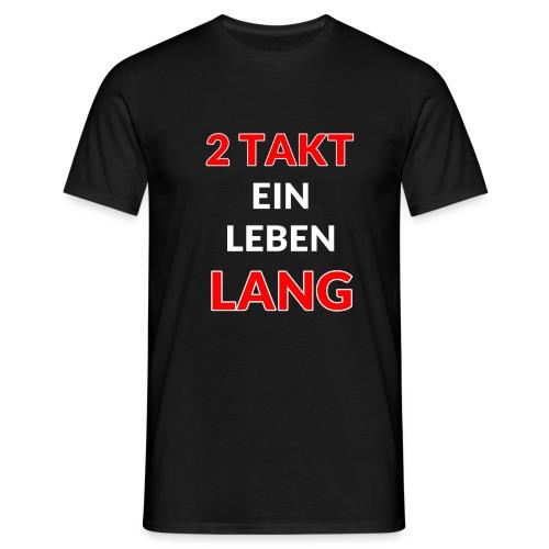 2 Takt ein Leben LANG - Männer T-Shirt