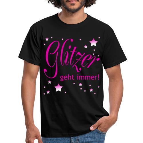 Glitzer geht immer - Männer T-Shirt