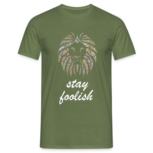 stay foolish t-shirt - Maglietta da uomo