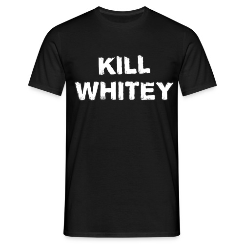 Kill Whitey - Men's T-Shirt