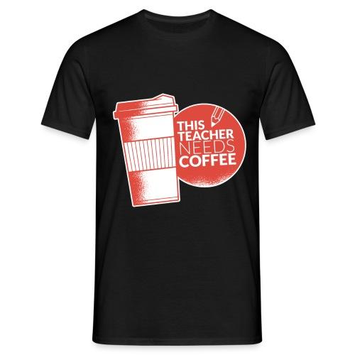 This teacher needs coffee - Shirt für Lehrer - Männer T-Shirt
