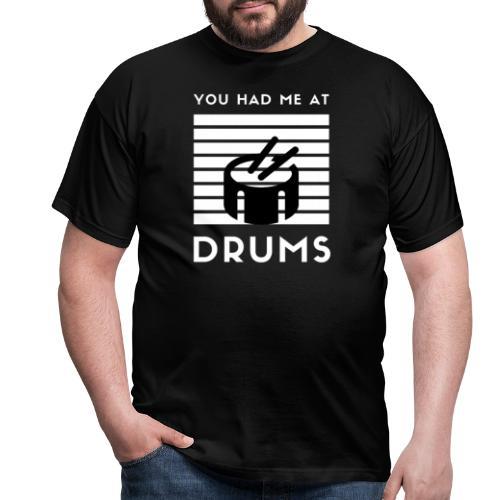 Drums Spruch - Männer T-Shirt