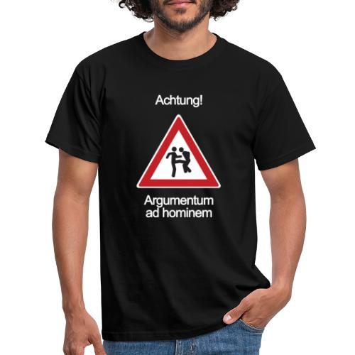 Achtung! Argumentum ad hominem - Männer T-Shirt