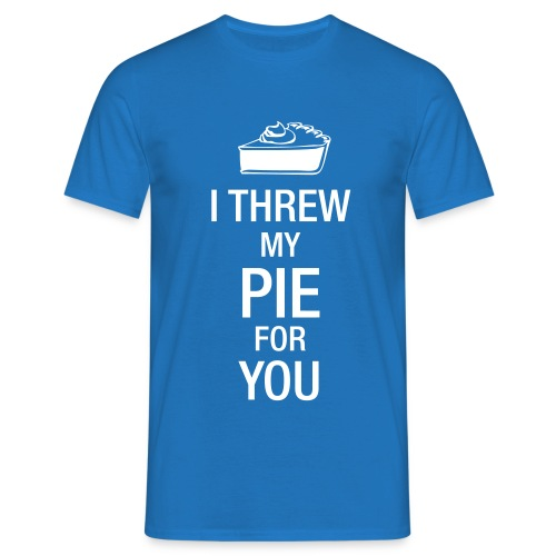 I Threw my pie for you - Men's T-Shirt