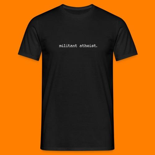 militant atheist WHITE - Men's T-Shirt