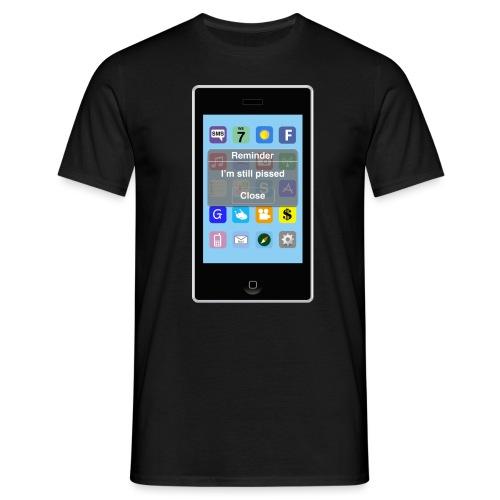 Reminder - Pissed - Men's T-Shirt