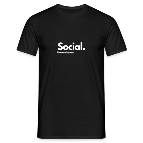 COVID Corona Collection - Social from a distance. - Men's T-Shirt