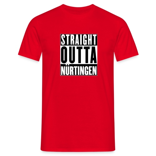 Straight outta Nürtingen - Männer T-Shirt