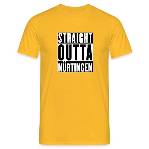 Straight outta Nürtingen - Männer T-Shirt