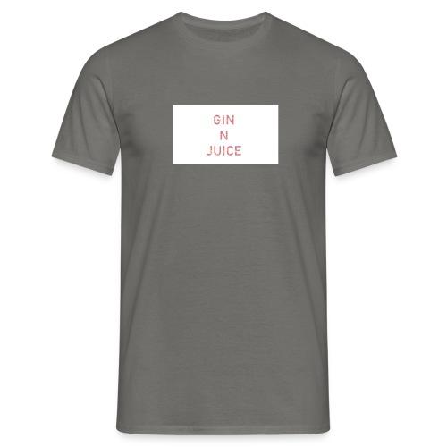 Gin n juice geschenk geschenkidee - Männer T-Shirt